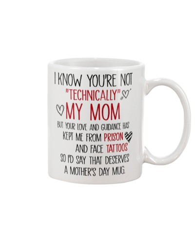 Mother's Day Mug You're Not Technically My Mom