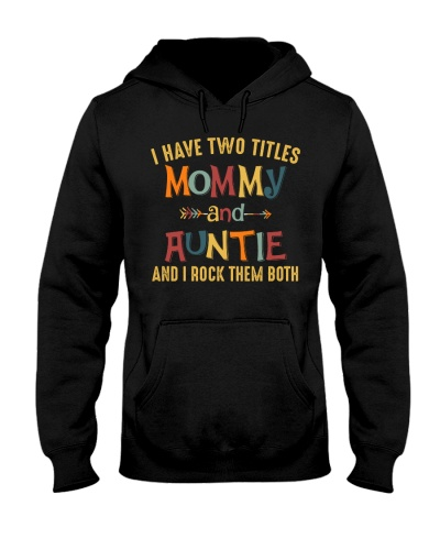 I Have Two Titles Mommy And Auntie