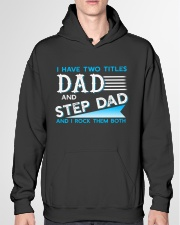 Two Titles Dad and Step Dad and I rock them both Hooded Sweatshirt garment-hooded-sweatshirt-front-04