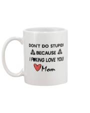 Don't do stupid because I love you Mug back