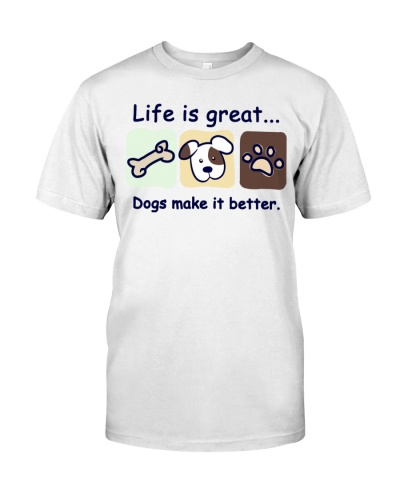 Life Is Great Dogs Make It Better