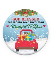 God Blessed The Broken Road That Led Me Xmas Circle ornament - single (porcelain) front