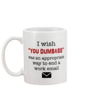 I wish you dumbass was an appropriate way to end Mug back