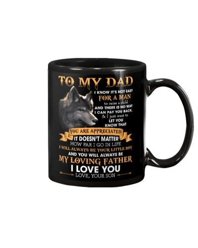To my dad it's not easy for a man to raise a child