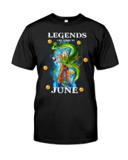 Dragon goku Legends are born in June Classic T-Shirt front