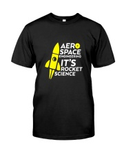 Funny Aerospace Engineering Tshirt Its Rocket  Classic T-Shirt front