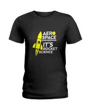 Funny Aerospace Engineering Tshirt Its Rocket  Ladies T-Shirt thumbnail