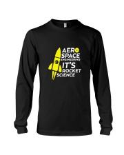 Funny Aerospace Engineering Tshirt Its Rocket  Long Sleeve Tee thumbnail