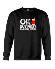 OK But First Bloody Mary TShirt Funny Drinking Crewneck Sweatshirt thumbnail