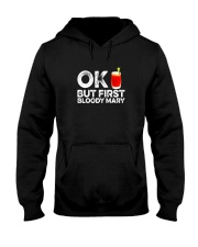 OK But First Bloody Mary TShirt Funny Drinking Hooded Sweatshirt thumbnail