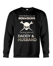 Mens Im An Ironworker Daddy and Husband T shir Crewneck Sweatshirt thumbnail
