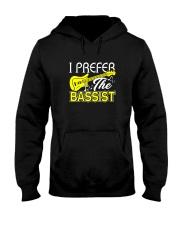 Bassist Shirt - I Prefer The Bassist Tshirt Hooded Sweatshirt thumbnail