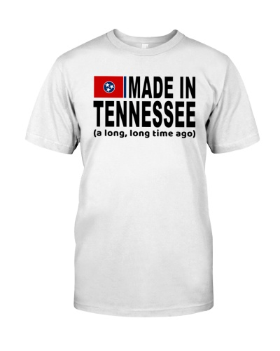 Make In Tennessee A Long Long Time Ago