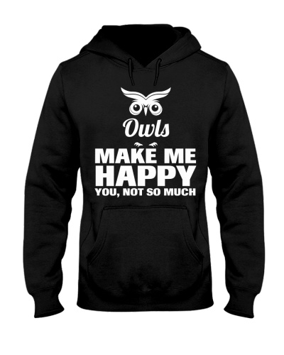 Owls make me happy-You-not so much
