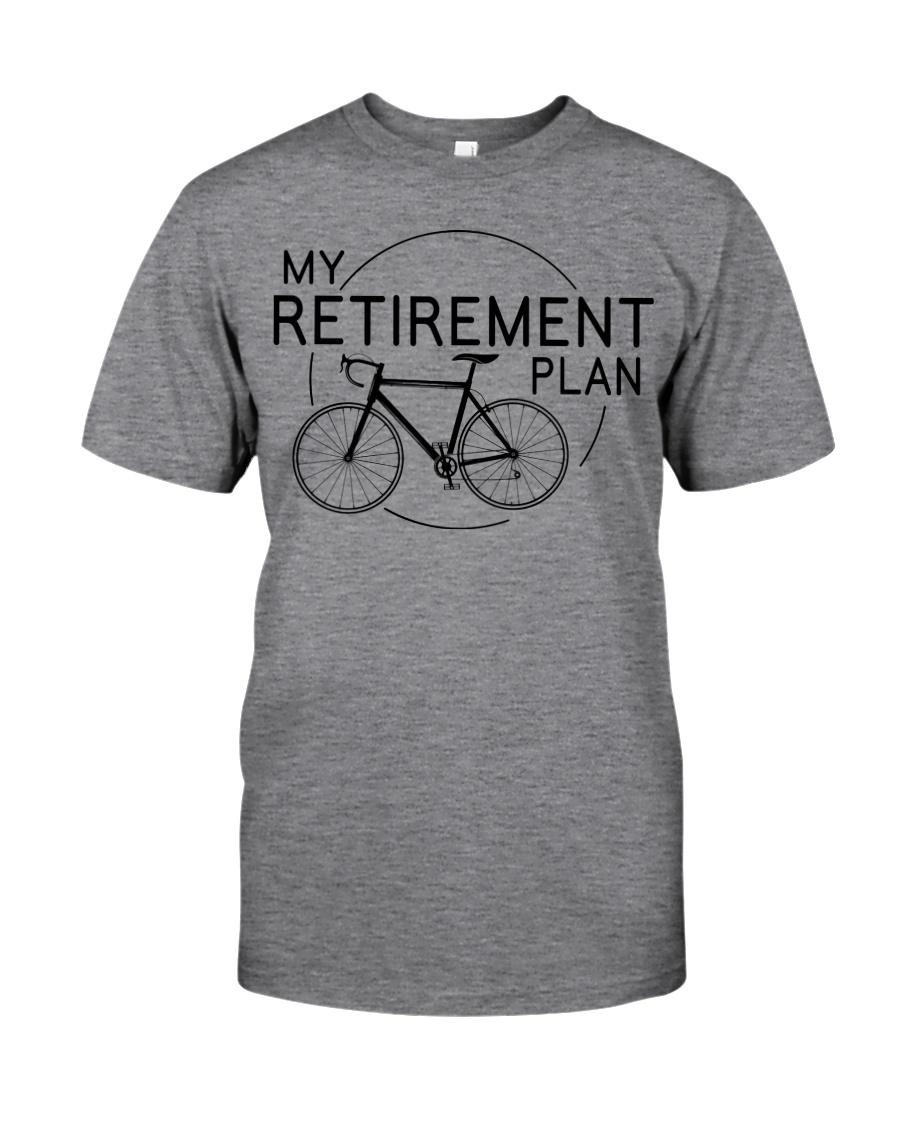 My Retirement Plan  Classic T-Shirt