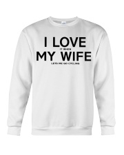 I Love It When My Wife Let's Me Go Cycling Crewneck Sweatshirt thumbnail