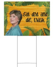 Eat Dirt And Die Trash 24x18 Yard Sign front