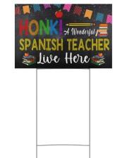 Honk A Wonderful Spanish Teacher Lives Here 18x12 Yard Sign back