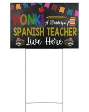 Honk A Wonderful Spanish Teacher Lives Here 18x12 Yard Sign front