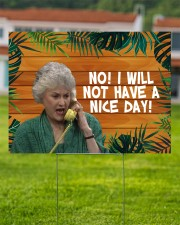 No I Will Not Have A Nice Day 24x18 Yard Sign aos-yard-sign-24x18-lifestyle-front-02