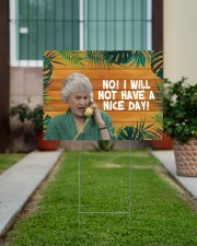 No I Will Not Have A Nice Day 24x18 Yard Sign aos-yard-sign-24x18-lifestyle-front-14