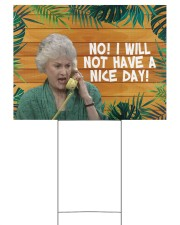 No I Will Not Have A Nice Day 24x18 Yard Sign back