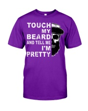 Touch My Beard And Tell Me I'm Pretty Funny Gift Classic T-Shirt front