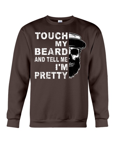 Touch My Beard And Tell Me I'm Pretty Funny Gift