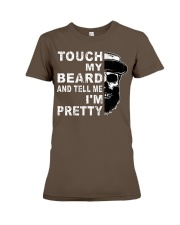 Touch My Beard And Tell Me I'm Pretty Funny Gift Premium Fit Ladies Tee thumbnail