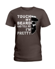 Touch My Beard And Tell Me I'm Pretty Funny Gift Ladies T-Shirt thumbnail