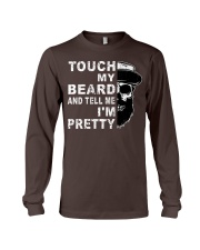 Touch My Beard And Tell Me I'm Pretty Funny Gift Long Sleeve Tee thumbnail