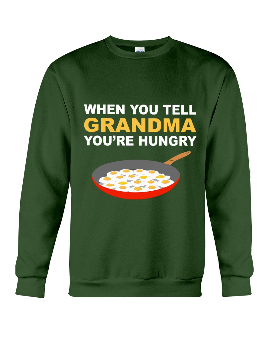 when you tell your grandma youre hungry Crewneck Sweatshirt
