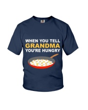 when you tell your grandma youre hungry Youth T-Shirt thumbnail