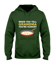 when you tell your grandma youre hungry Hooded Sweatshirt thumbnail