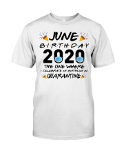 June Birthday 2020 Quarantined Classic T-Shirt front