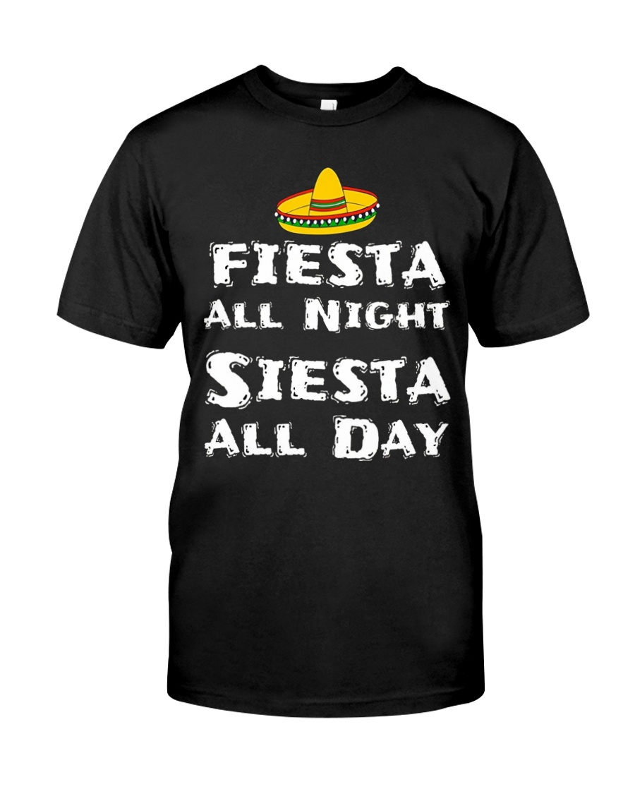 FIESTA ALL NIGHT SIESTA ALL DAY CINCO DE MAYO Premium Fit Mens Tee
