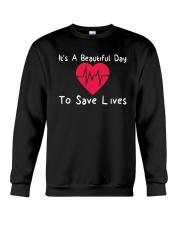 ITS A BEAUTIFUL DAY TO SAVE LIVES NURSE DAY SHIRT Crewneck Sweatshirt thumbnail