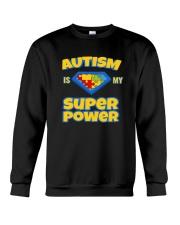 AUTISM IS MY SUPER POWER AUTISM AWARENESS DAY Crewneck Sweatshirt thumbnail