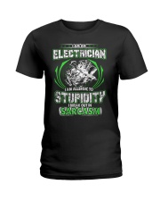I AM AN ELECTRICIAN STUPIDITY Ladies T-Shirt thumbnail