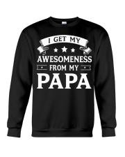 I GET MY AWESOMENESS FROM MY PAPA Crewneck Sweatshirt thumbnail