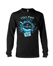 I GET PAID TO TRAVEL Long Sleeve Tee thumbnail