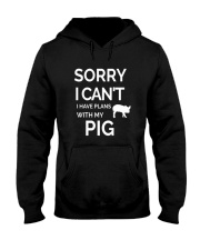SORRY I CANT I HAVE PLANS WITH MY PIG Hooded Sweatshirt thumbnail