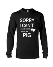 SORRY I CANT I HAVE PLANS WITH MY PIG Long Sleeve Tee thumbnail