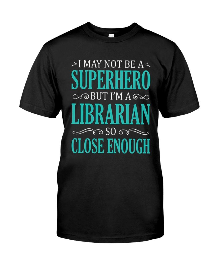 SUPERHERO LIBRARIAN CLOSE ENOUGH Premium Fit Mens Tee