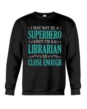 SUPERHERO LIBRARIAN CLOSE ENOUGH Crewneck Sweatshirt thumbnail