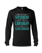 SUPERHERO LIBRARIAN CLOSE ENOUGH Long Sleeve Tee thumbnail