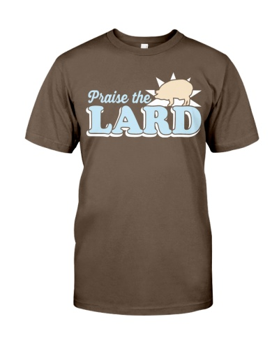 praise the lard shirt