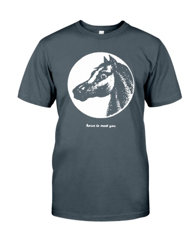 horse to meet you shirt