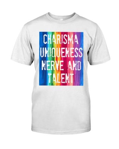 charisma uniqueness nerve and talent shirt