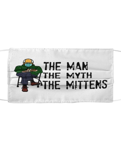 Bernie Sanders The Man The Myth The Mittens Funny cloth face mask
